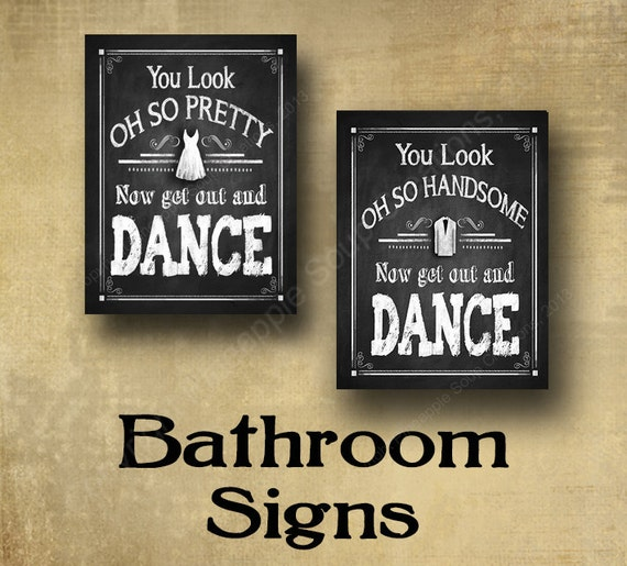 You Look Of So Pretty Now Get Out And Dance PRINTED Bathroom