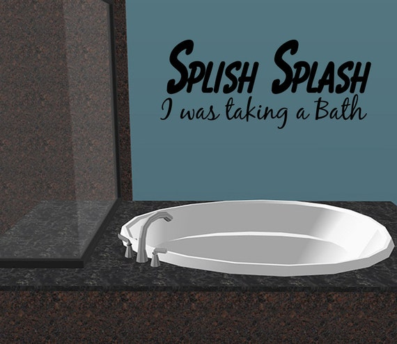 splish splash i was taking a bath vinyl wall decal quotes home. Black Bedroom Furniture Sets. Home Design Ideas
