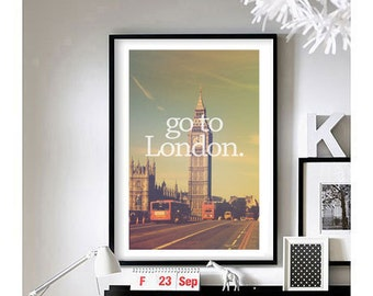 Travel Quotes ('Go To London')  Art Print