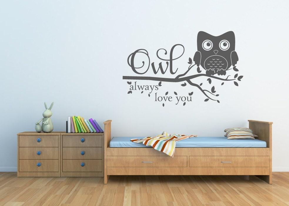Owl Decor Owl Always Love You Wall Decal Owl Nursery Decal Owl