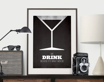Mad Men - Roger Sterling - We drink because it's what men do