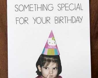 Funny Happy Birthday Card. I Picked Out Something Special For Your Birthday.