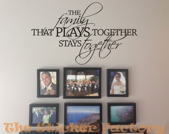 The family that plays together stays together vinyl wall decal quote