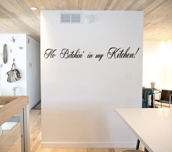 No Bitchin' In My Kitchen Wall Decal Kitchen Wall Art