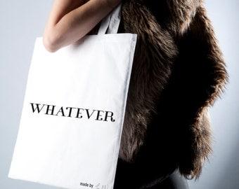 """Tote bag """"Whatever"""" shoulder"""