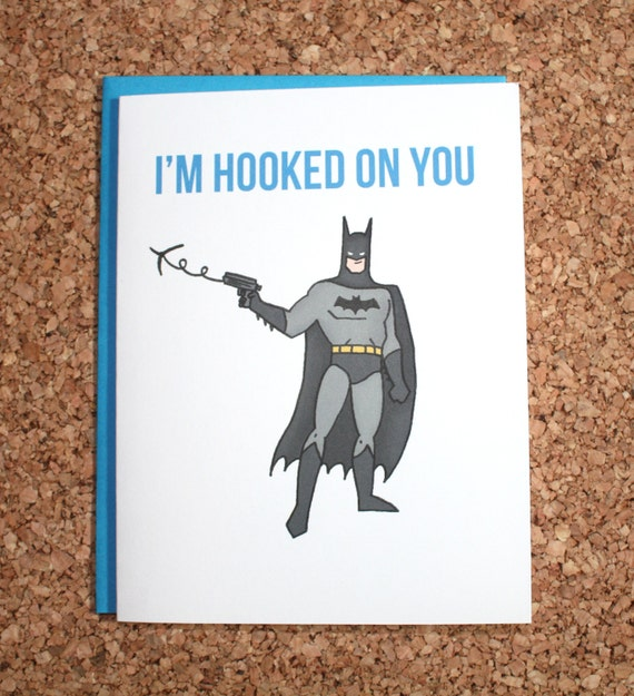 Batman Card / Iu0027m Hooked On You / Valentine, Anniversary Card, Birthday Card,  Love Card