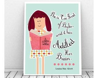 Reading Art,  Instant Download, Classroom Poster, Art for Girls, Louisa May Alcott, Library Decor, Girls Bedroom Art, Book Worm Party,