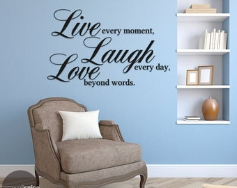 Live Every Moment Laugh Every Day Love Beyond Words Vinyl Wall Decal Sticker