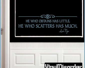 He who obtains has little he who scatters has much - Vinyl Wall Decal - Wall Quotes - Vinyl Sticker - In035HewhoiiiET