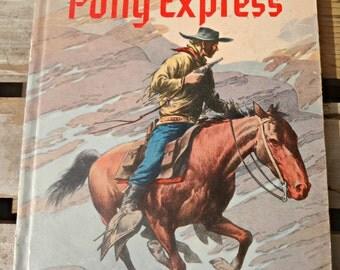 La Pony Express, 1944 par Gaylord Dubois et illustré par Sydney Fletcher, artistes et Writers Guild, Grosset et Dunlap
