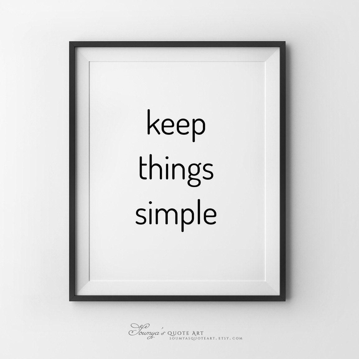 Simple Quote: Keep Things Simple Simplicity Quote Printable Quote Art