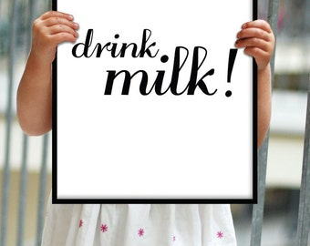 Drink Milk /Inspirational Print/ Typography Poster/ Motivational Print/ Home Decor/ Wall Decor/ gallery wall/ minimalist home, No. 120