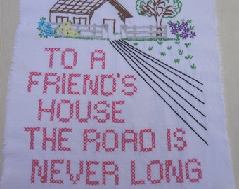 """Vintage Cross Stitch Sampler / Hand Embroidered """"To a Friend's House""""  / BFF"""