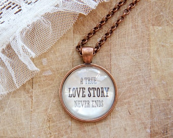 A True Love Story Never Ends - Long Pendant Necklace