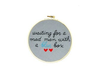 waiting for a mad man with a blue box // doctor who embroidery hoop wall art