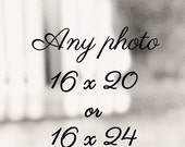 Any photograph, 16x20, 16x24, custom sizes, alternative sizes, photos, prints, fine art photography, holiday gift guide, home decor