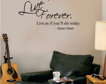 "James Dean quote- Dream As If You'll Live Forever, Live As If You'll Die Today-Wall Decal (28"" X 15"")"