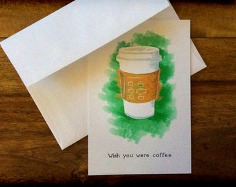 Wish You Were Coffee