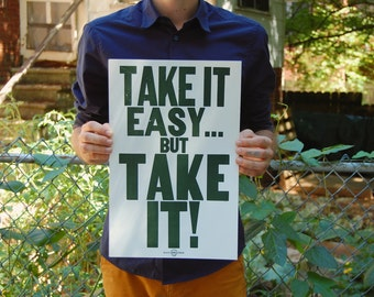 """Letterpress Poster Woody Guthrie Quote - Take it easy...but take it! - Green 11""""x17"""" Limited Edition Typography Print"""