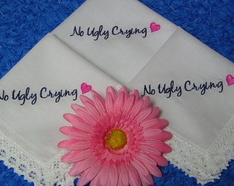 Single NO UGLY CRYING Lace Handkerchiefs for your Bridal Party, Maid of Honor, Bridesmaid, Mom, Hankie Hanky