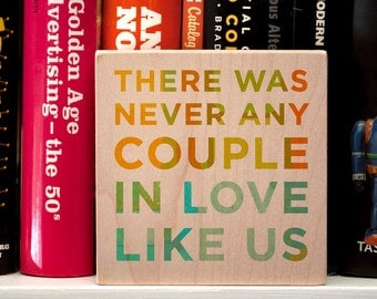 """Fiancé Gift- Boyfriend Gift Anniversary- Never Any Couple in Love Like Us Art Block Sign- 4"""" x 4"""" 5th Anniversary Gifts for Couples"""
