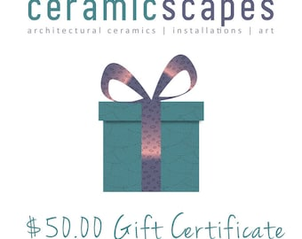 50.00 USD Gift Certificate to CeramicScapes