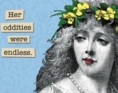 SALE! Her Oddities Were Endless - Magnet - Humor - Gift - Stocking Stuffer