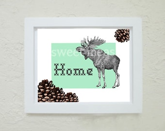 Printable Art - Moose Print - Instant Download Art - HOME Print - Pinecone Camp Sign - Cottage Home Sign - Print at home - Modern Cabin