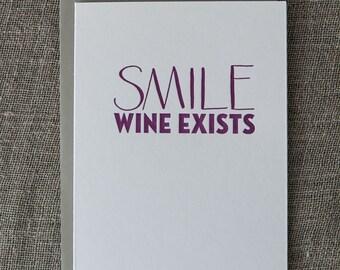 SMILE Wine Exists - Letterpress Card