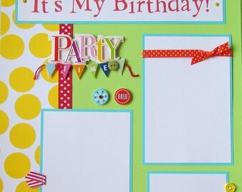 IT'S MY BIRTHDAY 12x12 Premade Scrapbook Pages