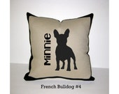 FRENCH BULLDOG Personalized Pillow - One of a Kind, Handmade - 4 Designs Available