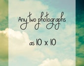 Any 2 Photographs as 10x10 . fine art photogrpahy . personalized gift . nature .home decor . wedding or housewarming gift . cottage chic