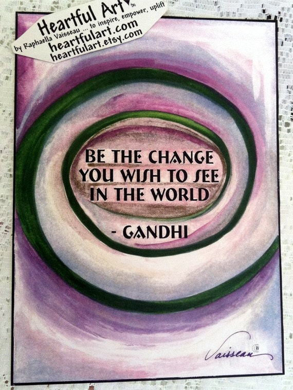 BE The CHANGE GANDHI 5x7 Inspirational Poster Motivational Words Sayings Heartful Art by Raphaella Vaisseau