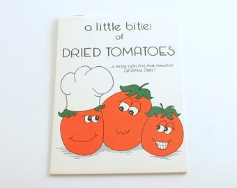 Vintage Cookbook A Little Bite of Dried Tomatoes Recipes Cook Book