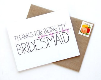 SALE - Thanks For Being My Bridesmaid Card - Bridesmaid Thank You Card