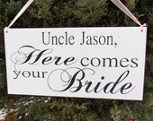 Uncle here comes your bride Sign wood Decoration Here comes the bride Ring bearer Flower girl