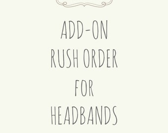 ADD-ON -- RUSH Fee for Headband Orders