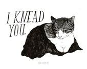 I Knead You / Mini Print