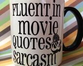 Fluent in movie quotes and sarcasm ceramic coffee mug
