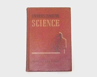 1940s vintage science book / 40s reference book / Understanding Science Textbook