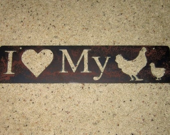 I love my Chickens-hens-country-metal art-home decor-farm art-yard art-chicken coup
