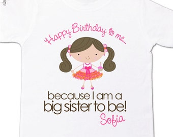 Big sister shirt - Happy Birthday to me party girl big sister to be pregnancy announcement t-shirt