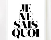 Je Ne Sais Quoi - French quote print 8 x 10 on A4