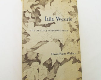 Vintage Nature Book Idle Weeds David Rains Wallace Sierra Club Illustrated Jennifer Dewey Chestnut Ridge Ohio