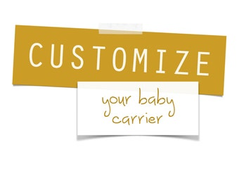 CUSTOMIZE your own Mei Tai Carrier