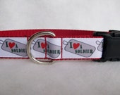 I Love a Soldier Military Dog Collar In M - L - XL Side Release Buckle