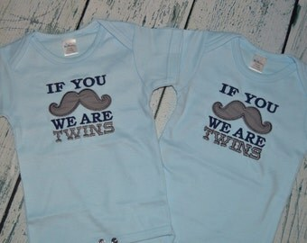If you Mustache we are Twins set of 2 Bodysuits