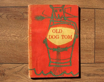 vintage 30s/60s school reader Old Dog Tom children