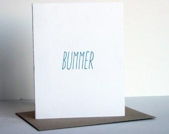 SALE - Letterpress Sympathy Card - Bummer
