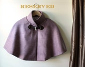 Reserved for jessglass1---Rose Plaid Capelet in Wool// Toggle closure //  Adult Size 12 only// Ready to Ship